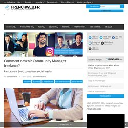Comment devenir Community Manager freelance?
