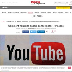 Comment YouTube espère concurrencer Periscope