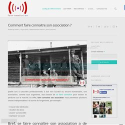 Comment faire connaitre son association ?