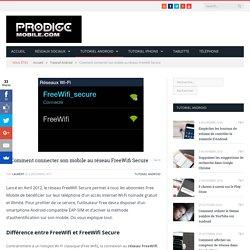 Comment connecter son mobile au réseau FreeWifi Secure