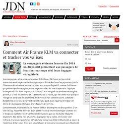 Comment Air France KLM va connecter et tracker vos valises