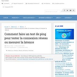 Comment faire un test de ping pour tester la connexion réseau ou mesurer la latence - malekal.com