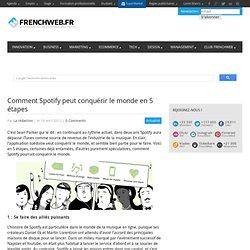 Comment Spotify peut conquérir le monde en 5 étapes|FrenchWeb.fr