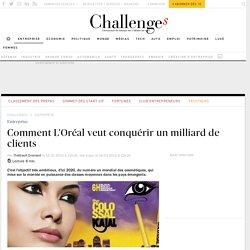 Comment L'Oréal veut conquérir un milliard de clients