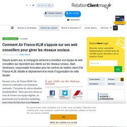 Comment Air France-KLM s'appuie sur ses web conseillers pour gérer les réseaux sociaux