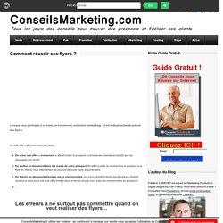 Comment réussir ses flyers?ConseilsMarketing.fr