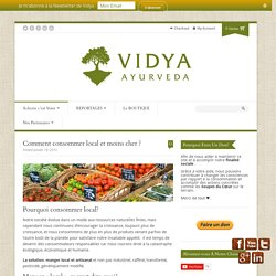 Comment consommer local et moins cher ? - Vidya Ayurveda