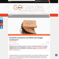 Comment Construire Soi-même Son Google Cardboard ?