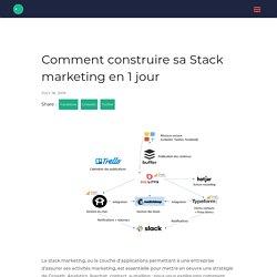 Comment construire sa Stack marketing en 1 jour