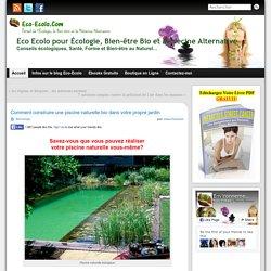 Comment construire une piscine naturelle bio dans votre propre jardin