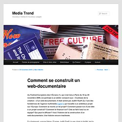 Comment se construit un web-documentaire - Media Trend