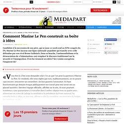 Comment Marine Le Pen construit sa boîte à idées