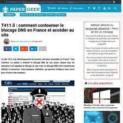 T411.ch : comment contourner le blocage DNS en France et accéder au site