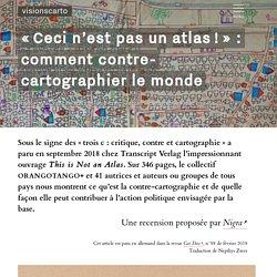 « Ceci n'est pas un atlas ! » : comment contre-cartographier le monde - Nigra