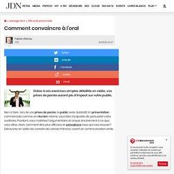 Comment convaincre à l'oral - Journal du Net Management