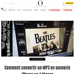Comment convertir un MP3 en sonnerie iPhone en 4 étapes - 7 février 2013