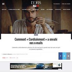 Comment «Cordialement» a envahi nos e-mails