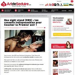 One night stand (ONS) : les conseils indispensables pour Coucher le Premier soir !
