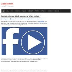 Comment mettre une vidéo de couverture sur sa Page Facebook