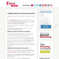 Comment créer du contenu Web de qualité - Le Blog Kinoa