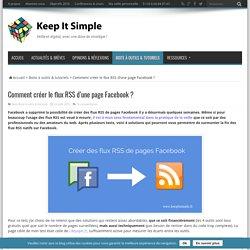 Comment créer le flux RSS d'une page Facebook ?