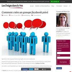 Comment créer un groupe facebook privé