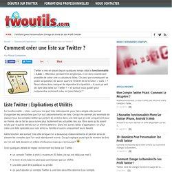 Comment créer une liste sur Twitter ?