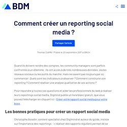 Comment créer un reporting social media ? - Blog du Modérateur