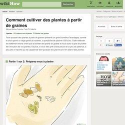Comment cultiver des plantes à partir de graines