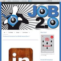 Comment customiser vos profils sociaux pros ?