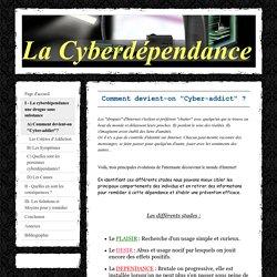 """A) Comment devient-on """"Cyber-addict""""? - La cyberdépendance TPE 2009-2010"""