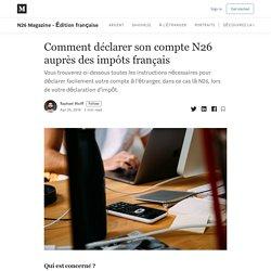 Comment déclarer son compte N26 auprès des impôts français