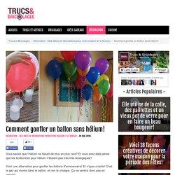Comment gonfler un ballon sans hélium! - Décoration - Des idées de décorations pour votre maison et le bureau - Trucs et Bricolages - Fallait y penser !