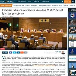 Comment la France a défendu la vente liée PC et OS devant la justice européenne
