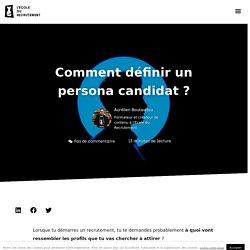 Comment définir un persona candidat ?