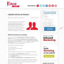 Comment définir un persona ? - Le Blog Kinoa