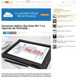 Comment définir Big Data RH ? La réponse de Workday… - Dossier spécial RH