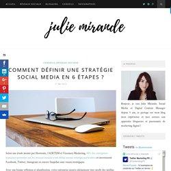 Comment définir une stratégie Social Media en 6 étapes ?Julie Mirande