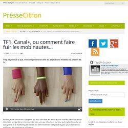 Comment TF1, Canal+ et les autres vous dégoûtent de leurs apps mobiles
