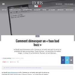 Comment démasquer un « faux bad buzz »