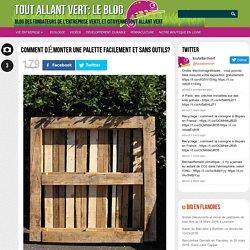 Comment démonter une palette facilement et sans outils? : TOUT ALLANT VERT: Le blog