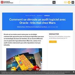 Comment se déroule un audit logiciel avec Oracle : très mal chez Mars