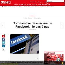 Comment se désinscrire de Facebook : le pas à pas