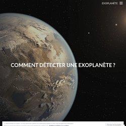 Comment détecter une Exoplanète ?