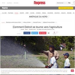Comment Detroit se tourne vers l'agriculture