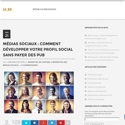 Comment développer votre profil social sans passer par la pub !