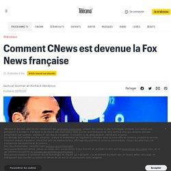 Comment CNews est devenue la Fox News française