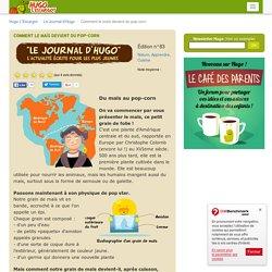 Comment le maïs devient du pop-corn sur Hugolescargot.com