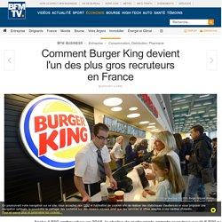 Comment Burger King devient l'un des plus gros recruteurs en France