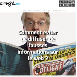 Comment éviter de diffuser de fausses informations sur le web ?